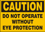 CAUTION DO NOT OPERATE WITHOUT EYE PROTECTION.png (11502 bytes)