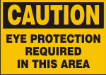 CAUTION EYE PROTECTION REQUIRED IN THIS AREA.png (10978 bytes)