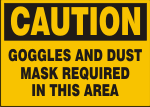 CAUTION GOGGLES AND DUST MASK REQUIRED IN THIS AREA.png (12234 bytes)