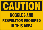 CAUTION GOGGLES AND RESPIRATOR REQUIRED IN THIS AREA.png (11959 bytes)