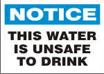NOTICE THIS WATER IS UNSAFE TO DRINK.png (10657 bytes)