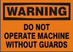WARNING DO NOT OPERATE MACHINE WITHOUT GUARDS.png (12325 bytes)