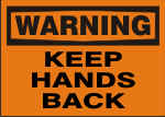 WARNING KEEP HANDS BACK.png (9637 bytes)