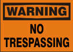 WARNING NO TRESPASSING.png (9956 bytes)