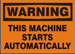 WARNING THIS MACHINE STARTS AUTOMATICALLY.png (11887 bytes)