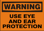 WARNING USE EYE AND EAR PROTECTION.png (10777 bytes)